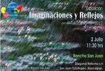 Expo Imaginaciones y Reflejos, Julio 2017, Rancho San Juan.