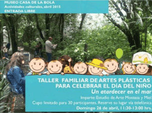 Taller Familiar Abril 2015 Museo Casa de la Bola.