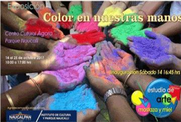 Expo Color en nuestras manos Octubre 2017, Ágora  Parque Naucalli.